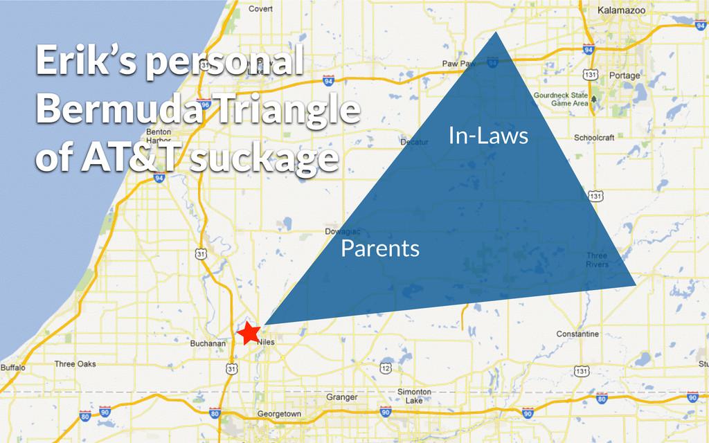 Erik's personal Bermuda Triangle of AT&T suckag...