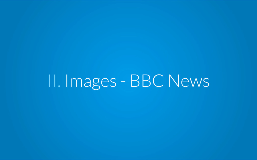 II. Images - BBC News
