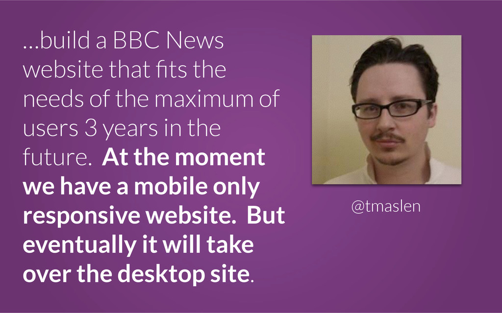…build a BBC News website that fits the needs of...