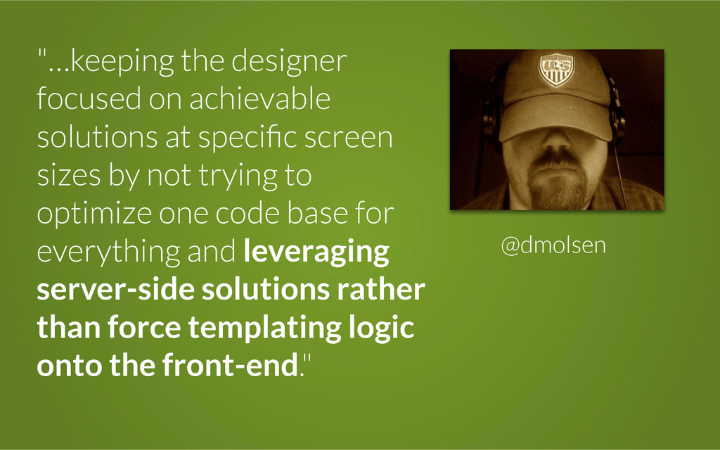 """""""…keeping the designer focused on achievable so..."""