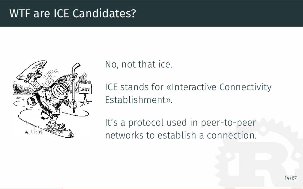 WTF are ICE Candidates? No, not that ice. ICE s...
