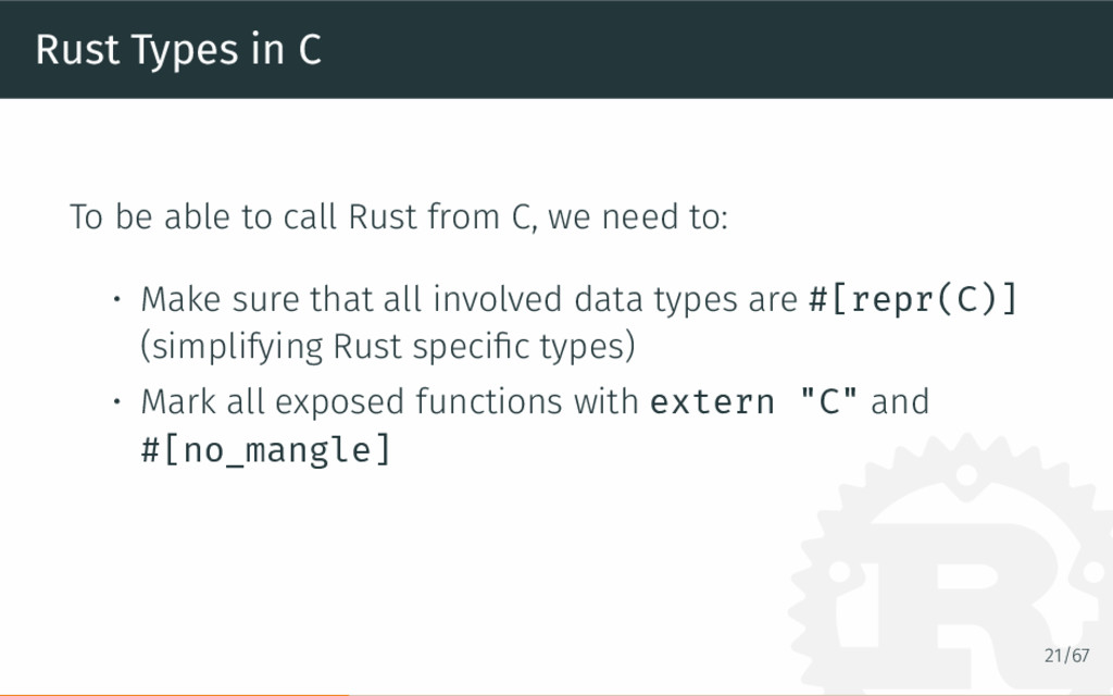 Rust Types in C To be able to call Rust from C,...