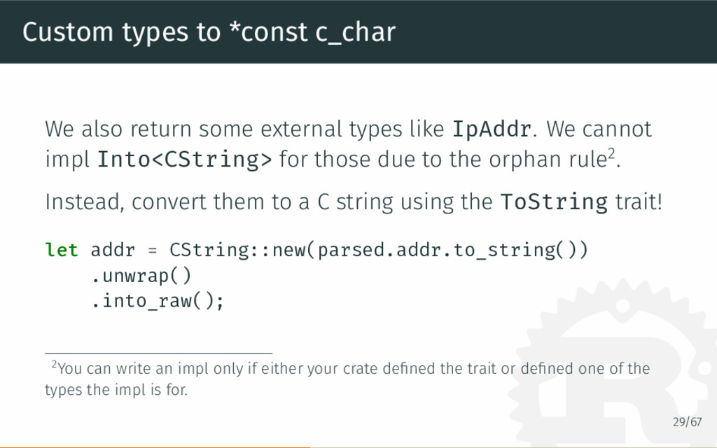 Custom types to *const c_char We also return so...