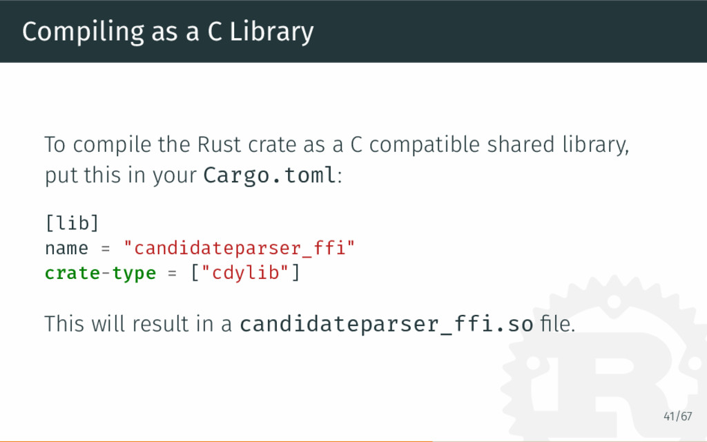 Compiling as a C Library To compile the Rust cr...