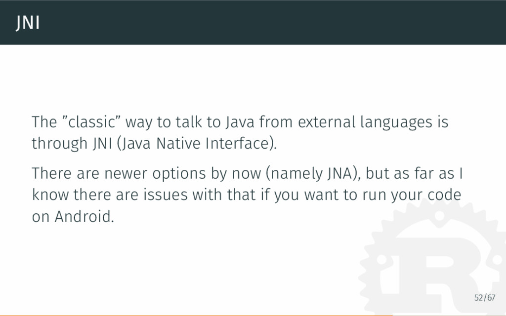 "JNI The ""classic"" way to talk to Java from exte..."