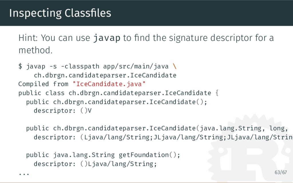 Inspecting Classfiles Hint: You can use javap to...