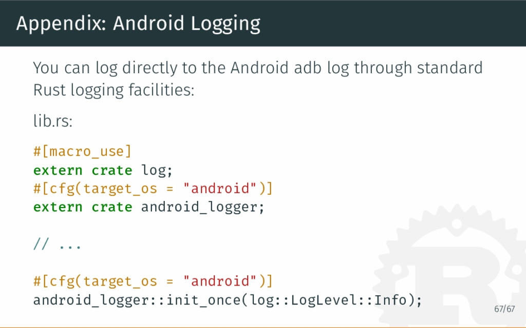 Appendix: Android Logging You can log directly ...