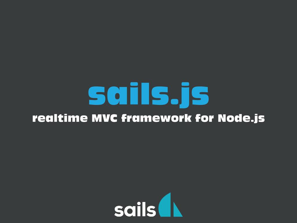 sails.js realtime MVC framework for Node.js