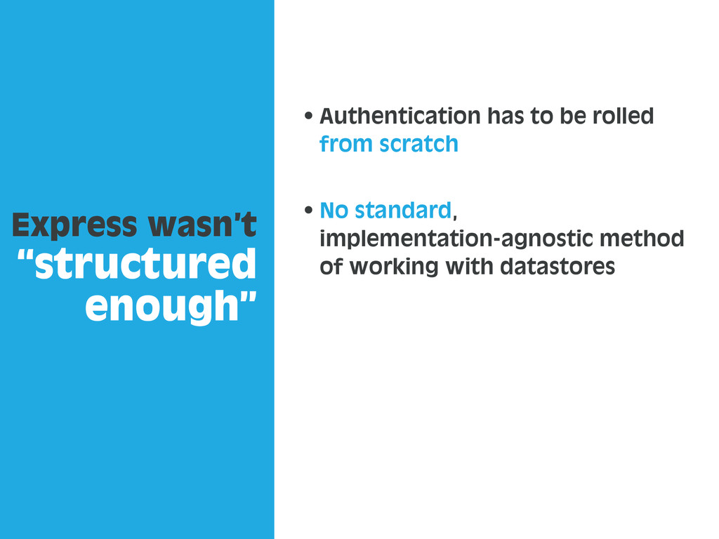 """Express wasn't """"structured enough"""" Authenticati..."""