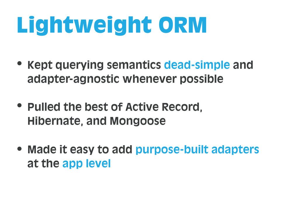 Lightweight ORM Kept querying semantics dead-si...