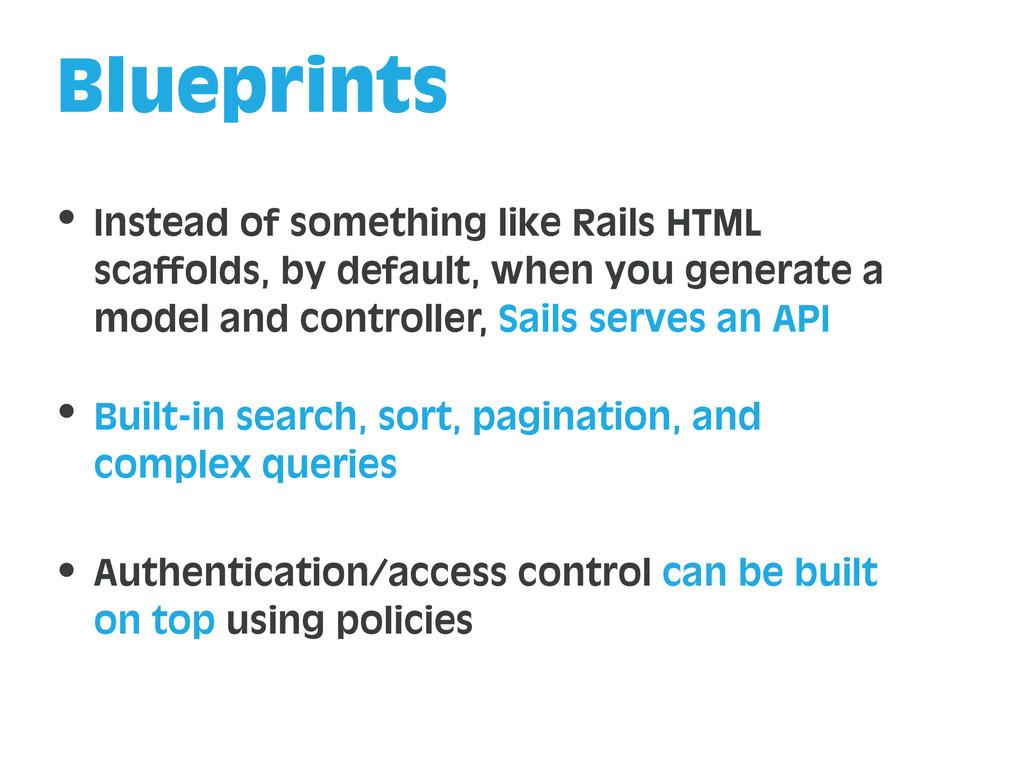 Blueprints Instead of something like Rails HTML...