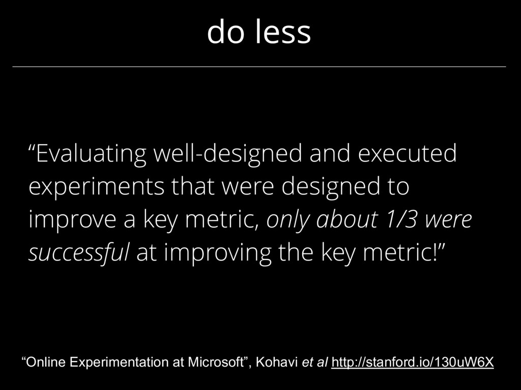 "do less ""Evaluating well-designed and executed ..."