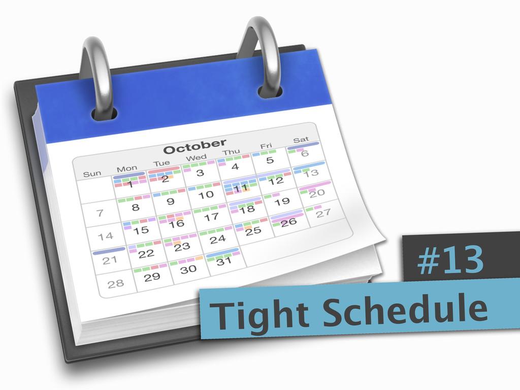 #13 Tight Schedule