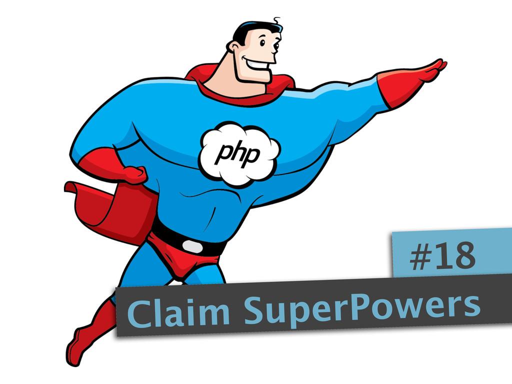 #18 Claim SuperPowers