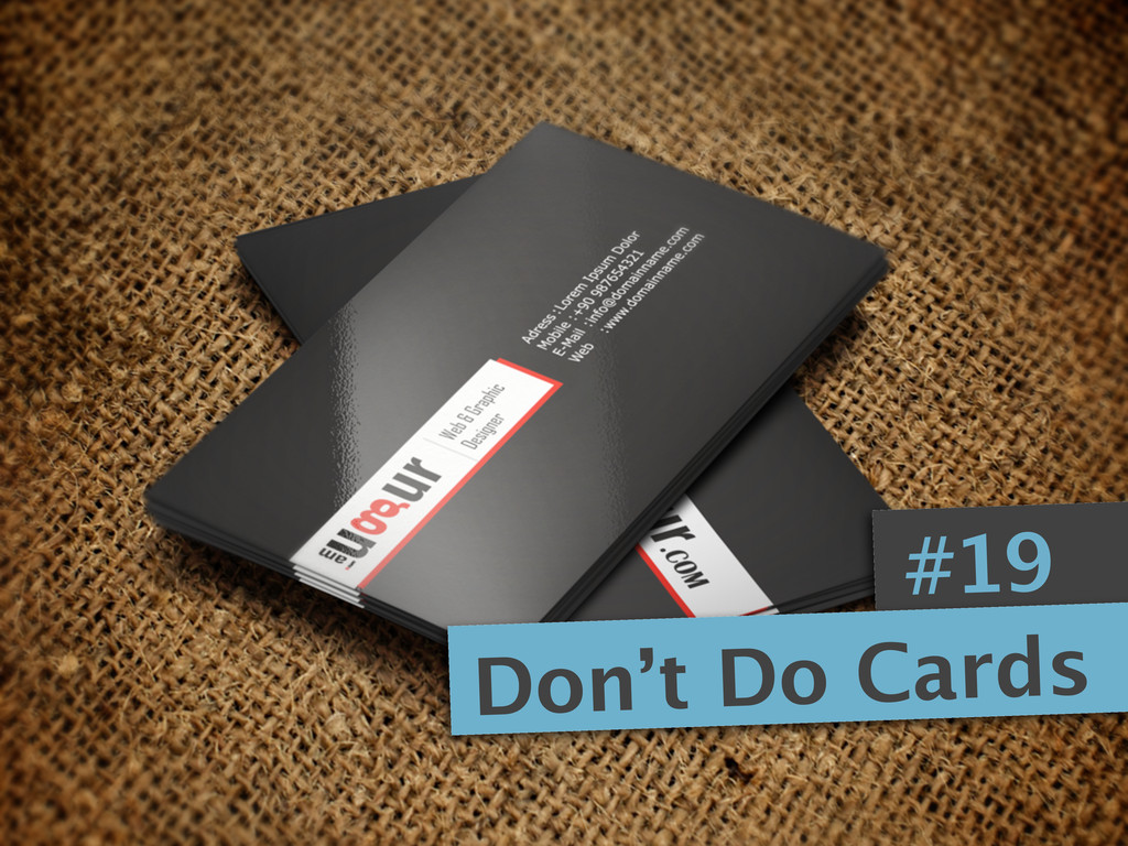 #19 Don't Do Cards
