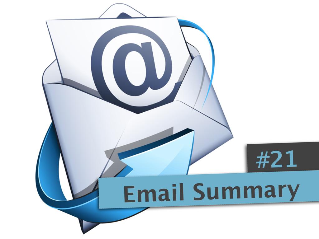 #21 Email Summary