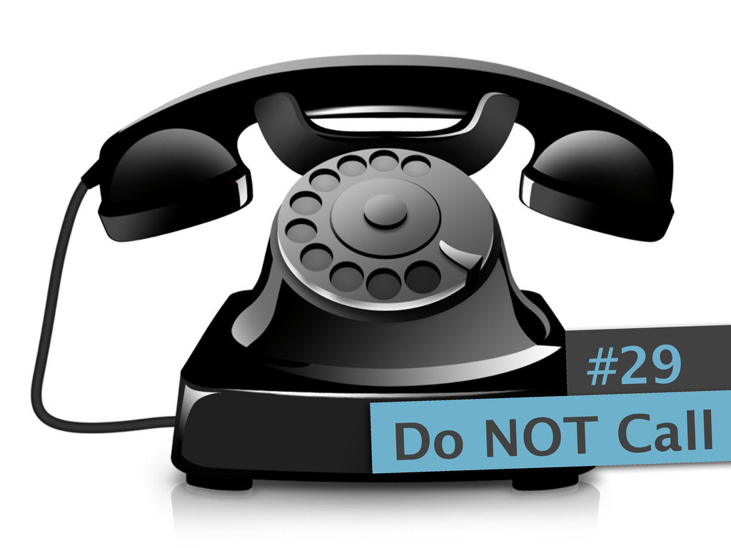#29 Do NOT Call