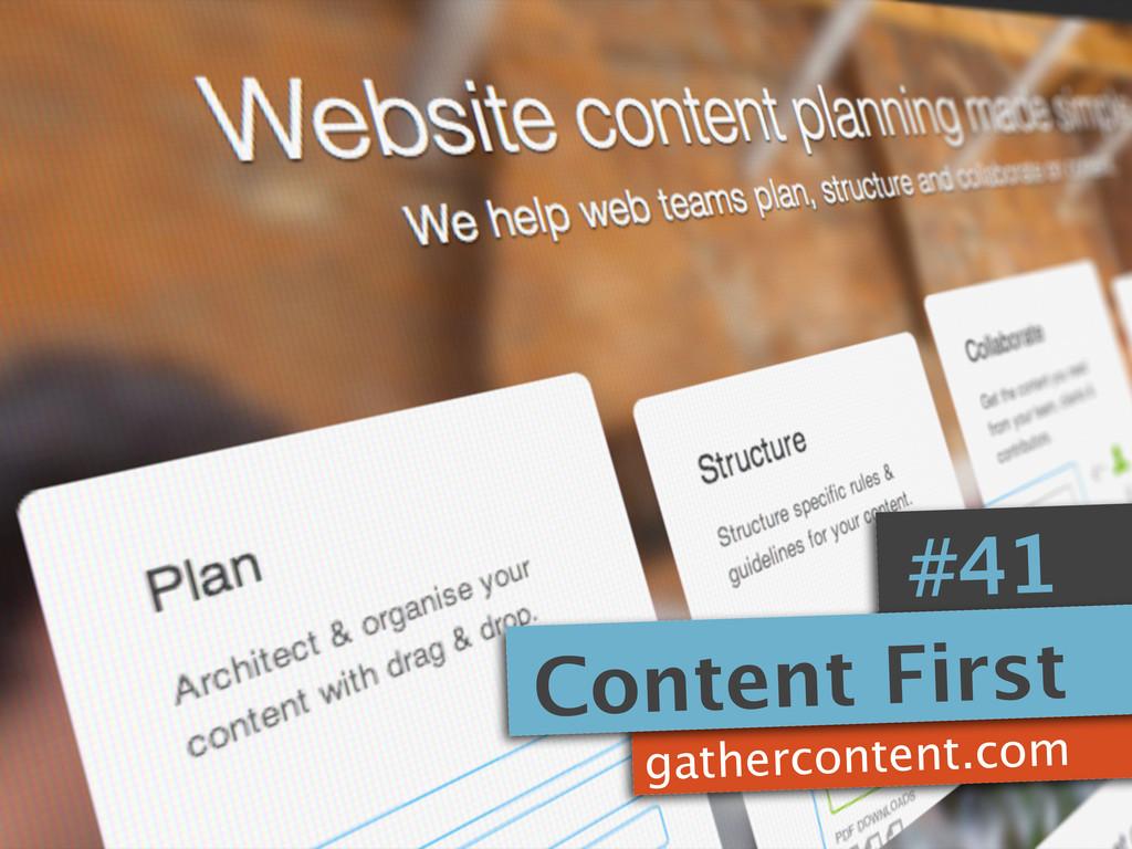gathercontent.com #41 Content First