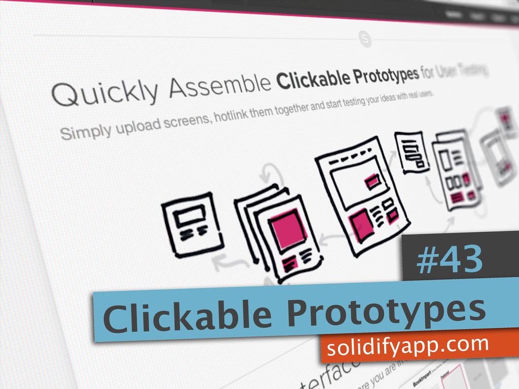 solidifyapp.com #43 Clickable Prototypes