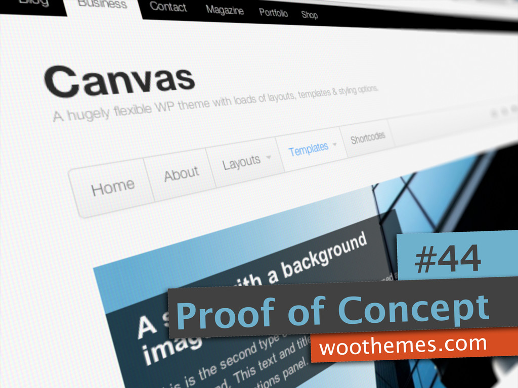 woothemes.com #44 Proof of Concept