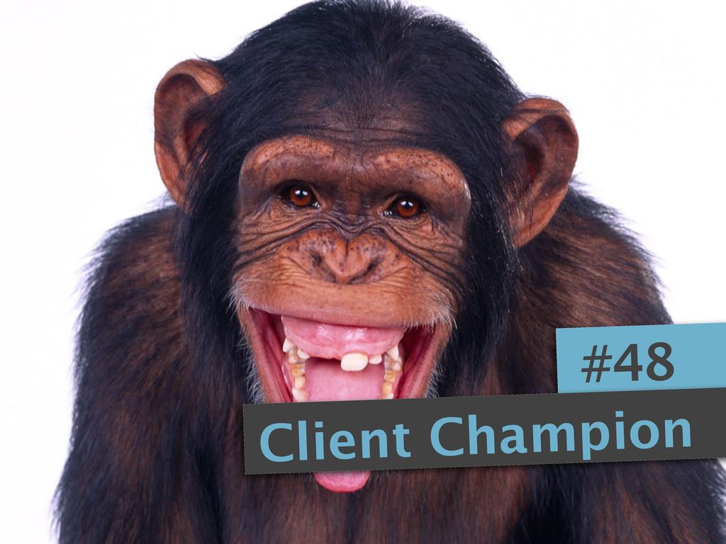 #48 Client Champion