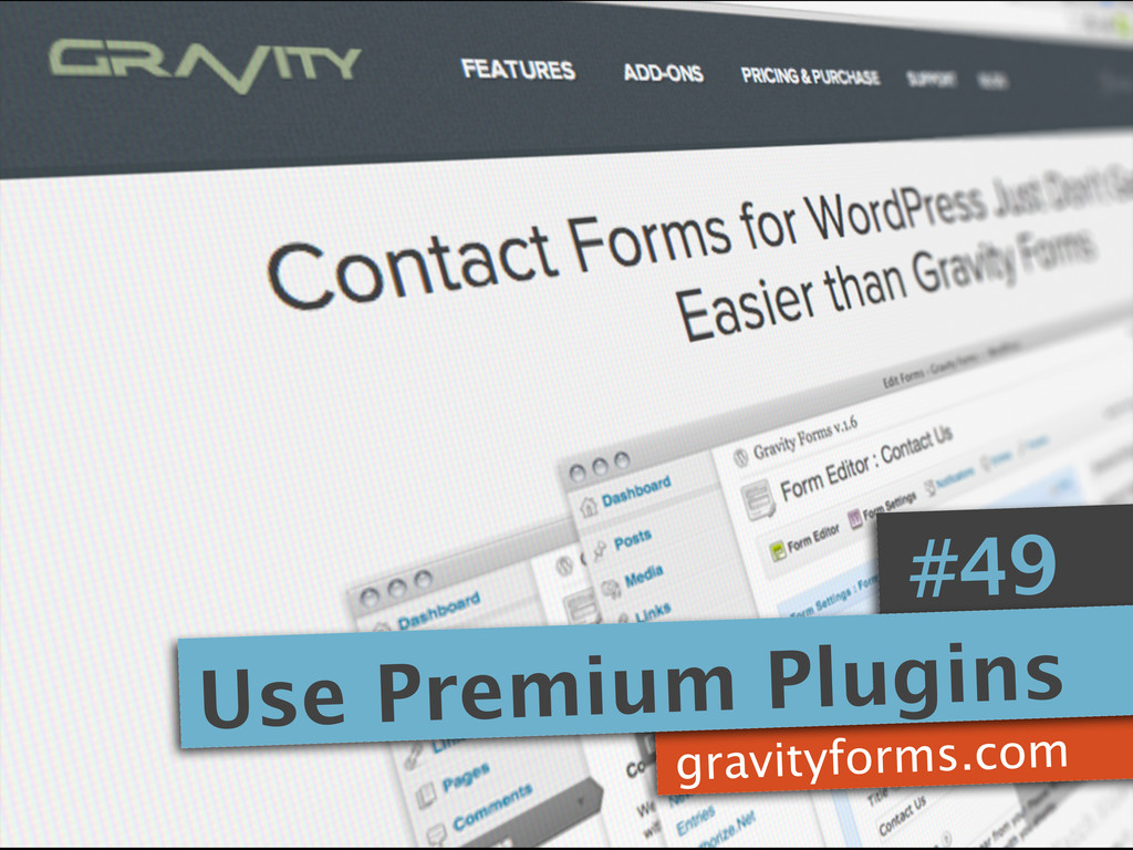 gravityforms.com #49 Use Premium Plugins