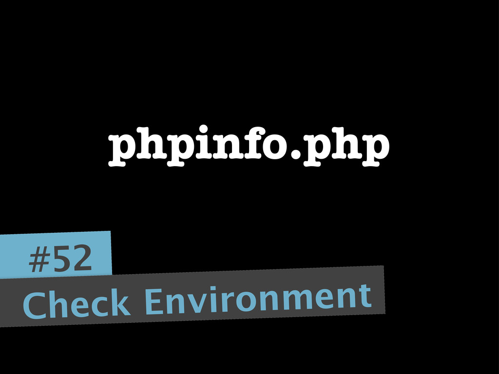 #52 Check Environment phpinfo.php