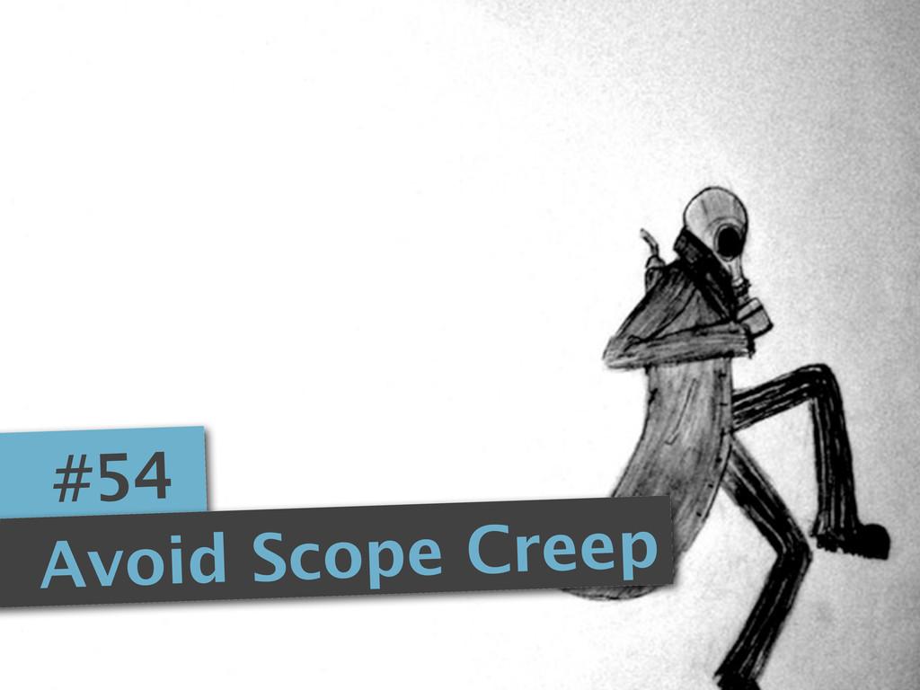 #54 Avoid Scope Creep