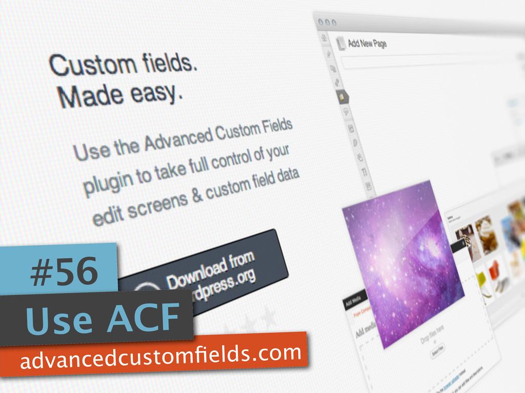 advancedcustomfields.com #56 Use ACF
