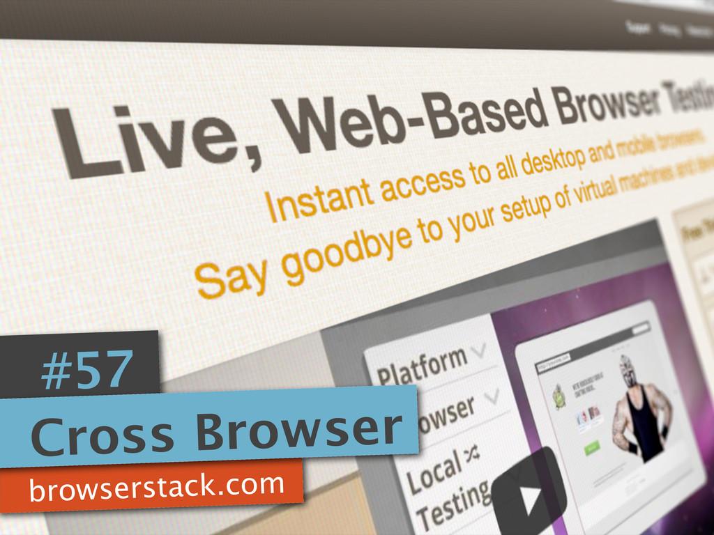 browserstack.com #57 Cross Browser