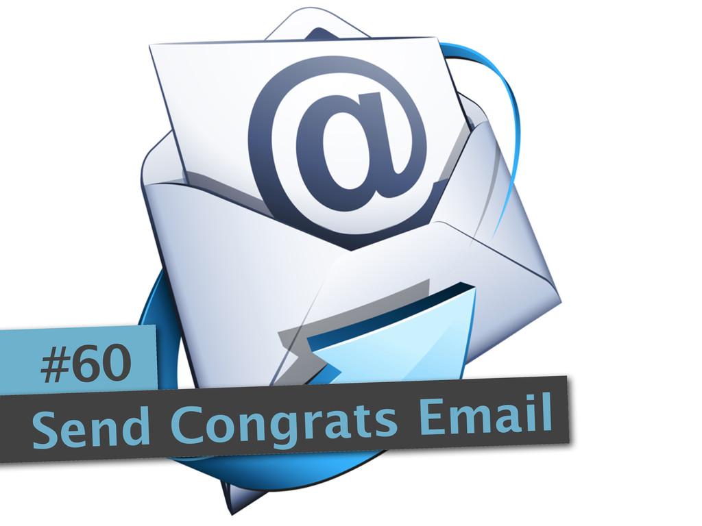 #60 Send Congrats Email