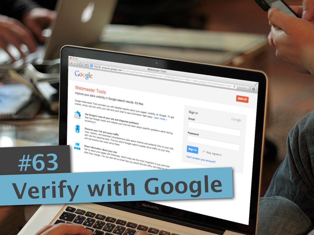 #63 Verify with Google