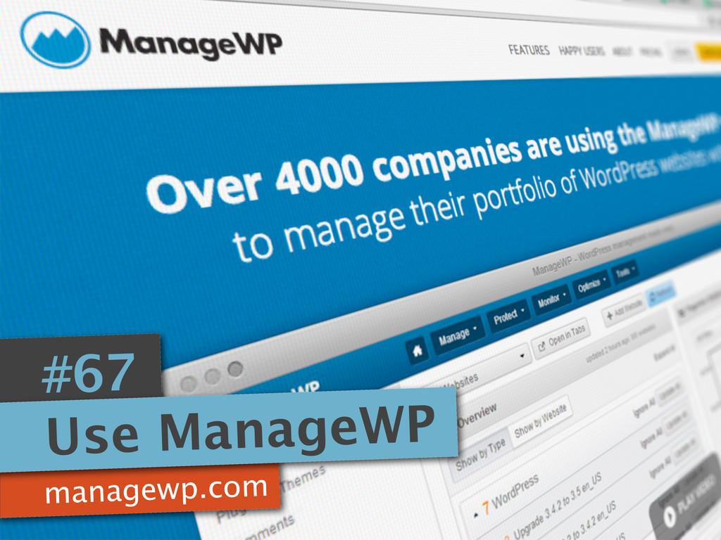 managewp.com #67 Use ManageWP