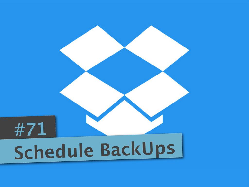 #71 Schedule BackUps