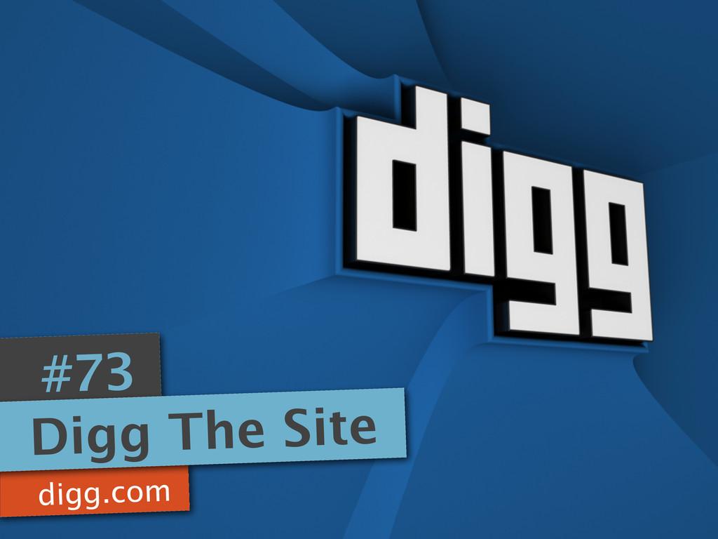 digg.com #73 Digg The Site