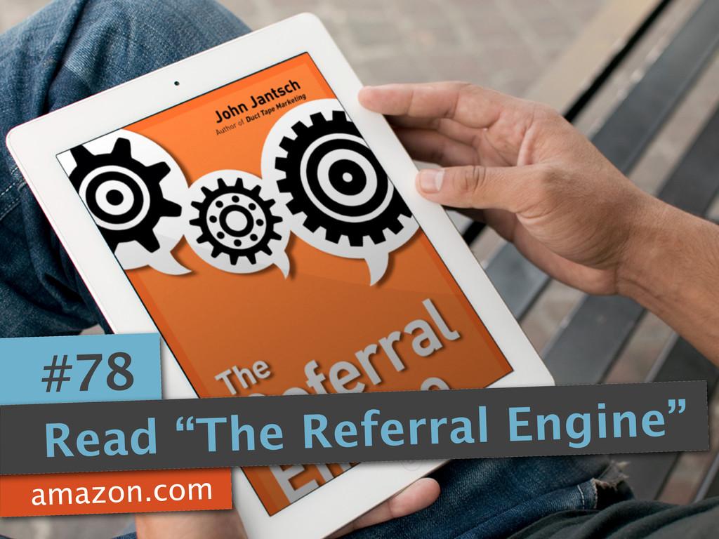 "amazon.com #78 Read ""The Referral Engine"""