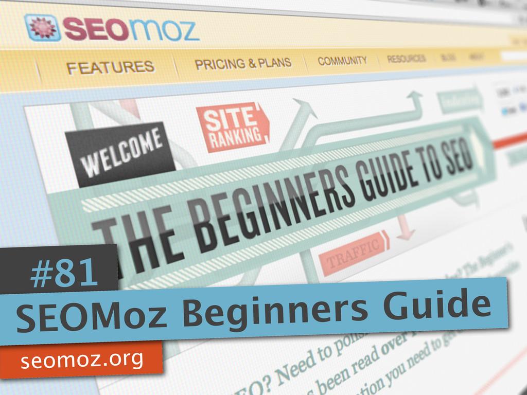 seomoz.org #81 SEOMoz Beginners Guide