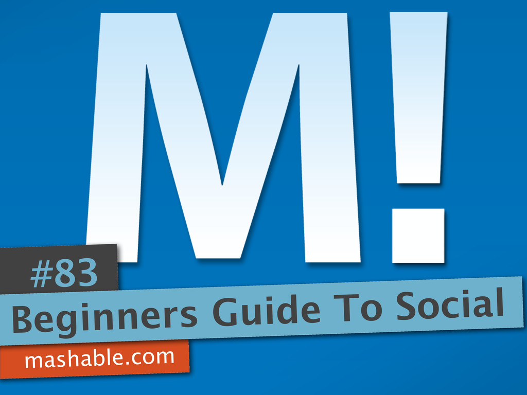mashable.com #83 Beginners Guide To Social