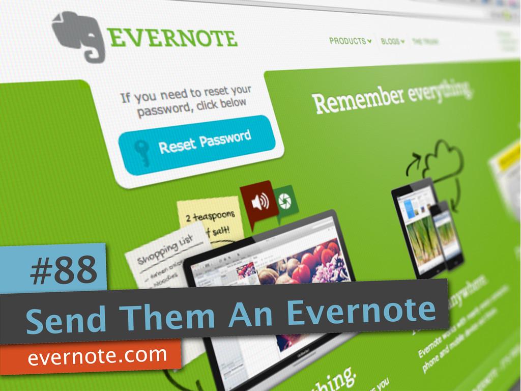 evernote.com #88 Send Them An Evernote
