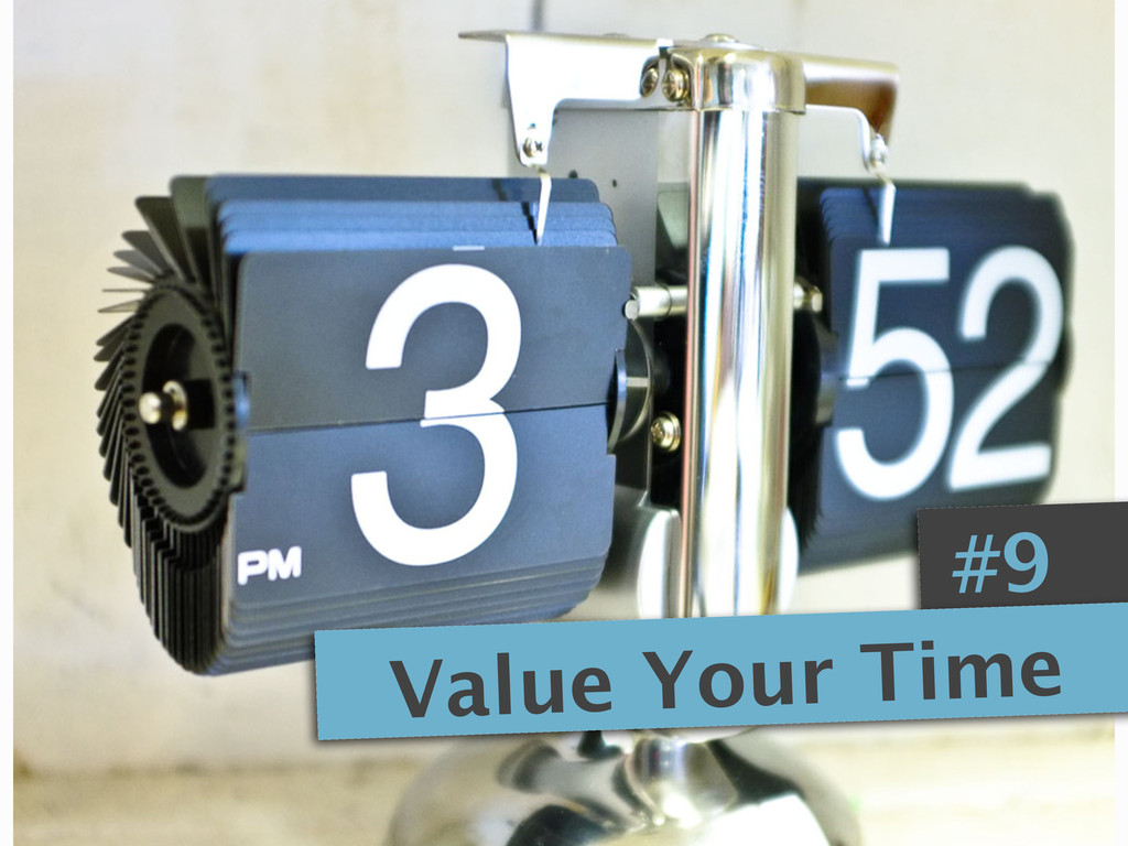 #9 Value Your Time