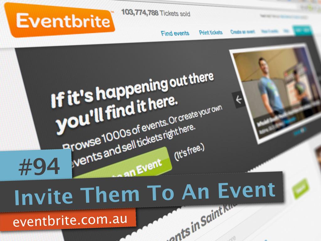 eventbrite.com.au #94 Invite Them To An Event