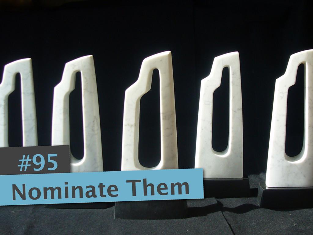 #95 Nominate Them