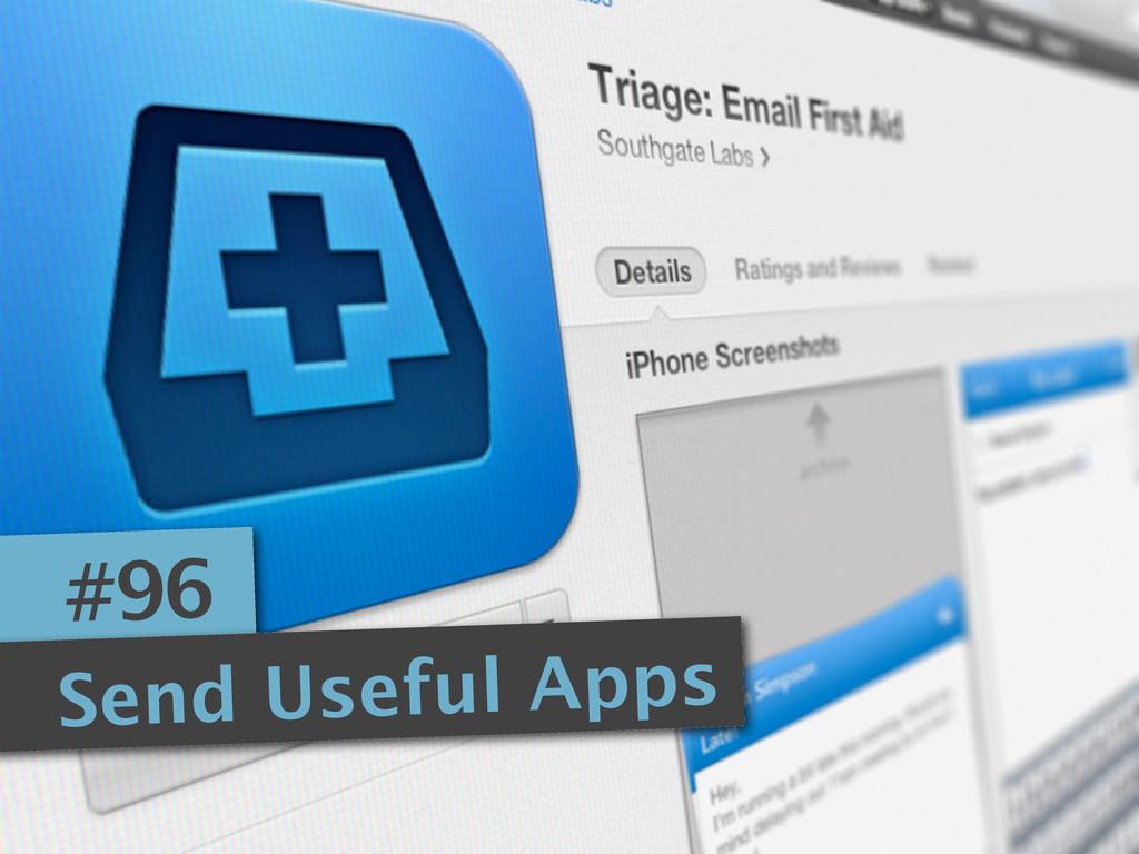 #96 Send Useful Apps