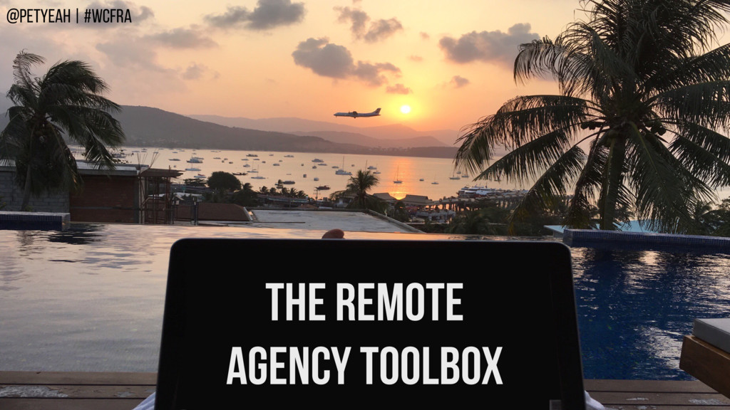 @PETYEAH | #WCFRA THE REMOTE AGENCY TOOLBOX