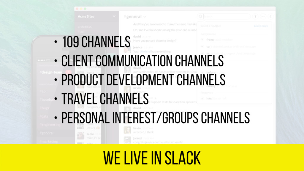 we live in Slack • 109 channels • Client commun...