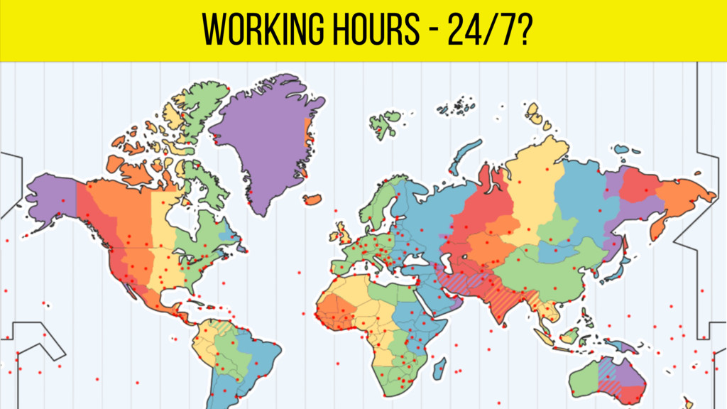Working hours - 24/7?