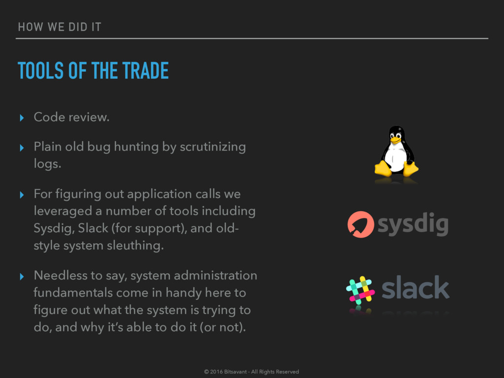 HOW WE DID IT TOOLS OF THE TRADE ▸ Code review....