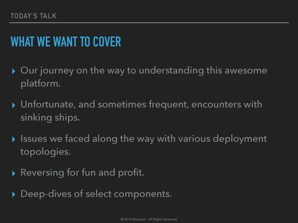 TODAY'S TALK WHAT WE WANT TO COVER ▸ Our journe...