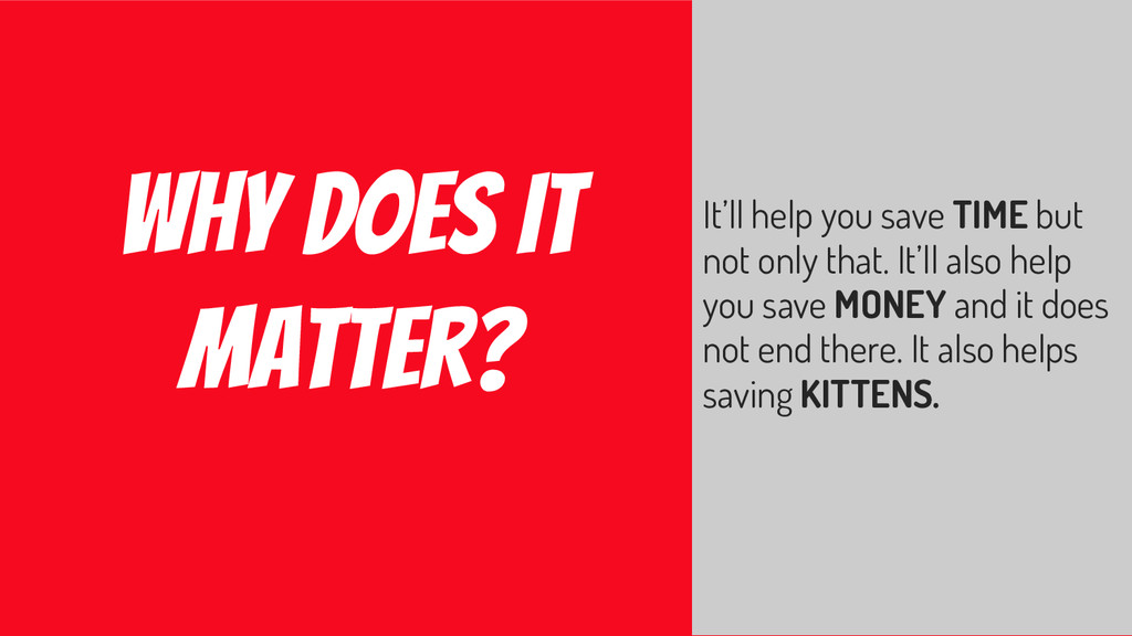 Why Does it matter? It'll help you save TIME bu...
