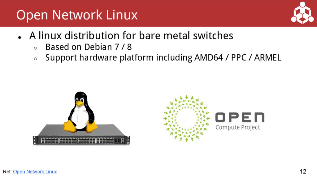 ● A linux distribution for bare metal switches ...